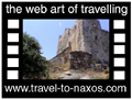 Travel to Naxos Video Gallery  - Churches & Castles - A travelling from Evagelismos at Agidia, through Kaloxylos, Sangri, the tower of Agia (Abrami), Papadakis tower at Halkio, ending at Himmaros tower.  -  A video with duration 1.06 min and a size of 820 kb